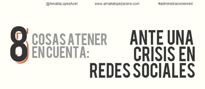 Amalia Lopez Acera - 8 Cosas a Tener en Cuenta ante una Crisis en RRSS