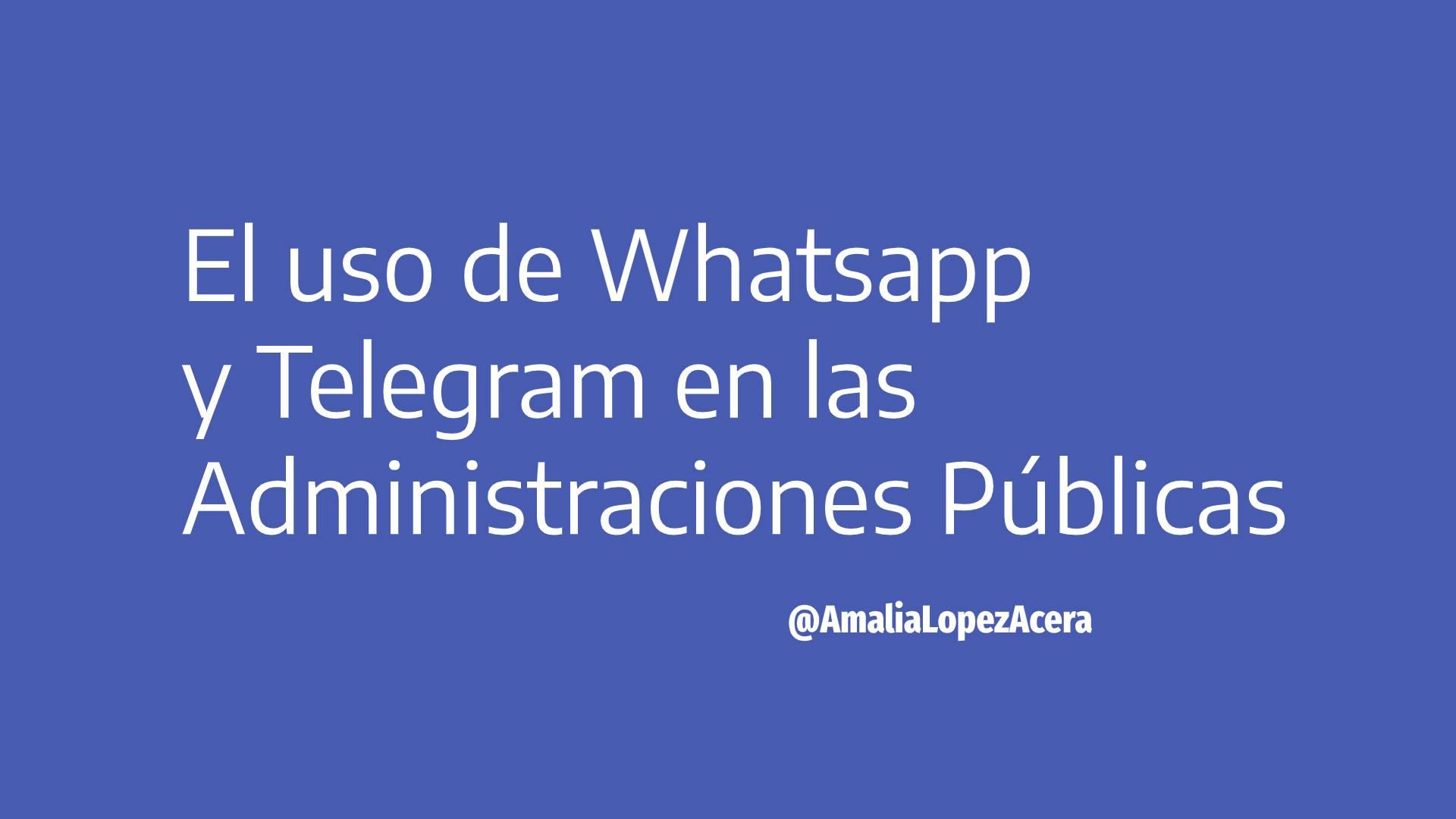 el uso de whatsapp y telegram en las administraciones públicas