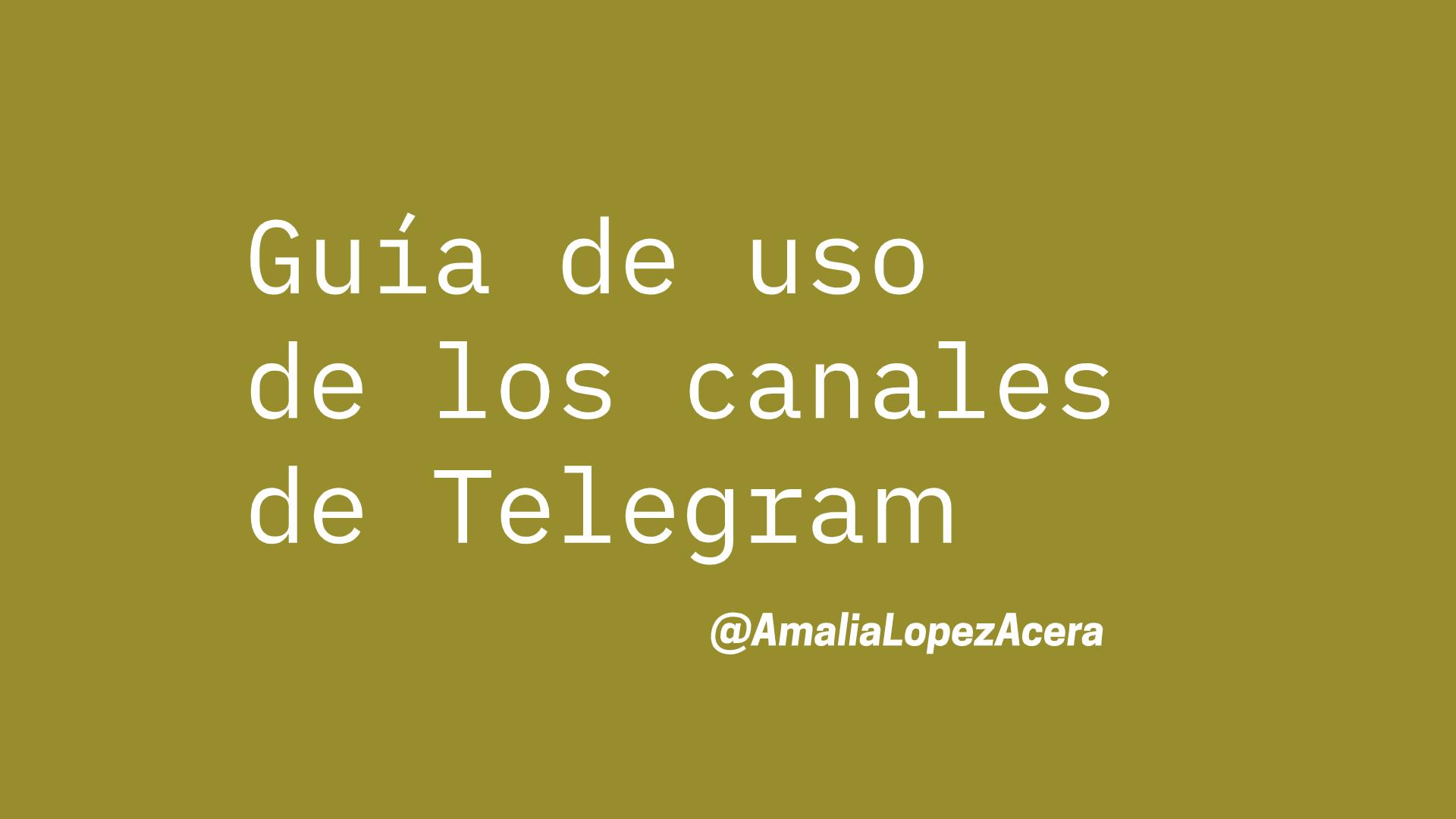 Guía de uso de los canales de Telegram